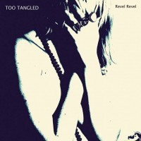 Sounds & Books_Too_Tangled_Revel Revel_Cover