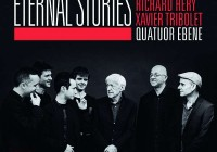 Quatuor Ebene: Eternal Stories – Album Review