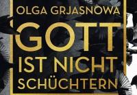 Olga Grjasnowa: Gott ist nicht schüchtern – Roman