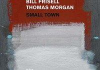 Bill Frisell & Thomas Morgan: Small Town – Album Review