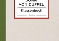 John von Düffel: Klassenbuch – Roman