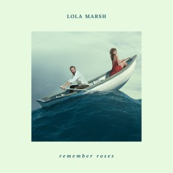 Sounds & Books_Lola_Marsh_Remember_Roses_Albumcover_UniversalMusic