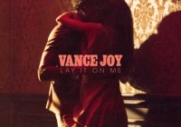 Song des Tages: Lay It On Me von Vance Joy
