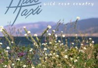 Song des Tages: Wild Rose Country von Hail Taxi