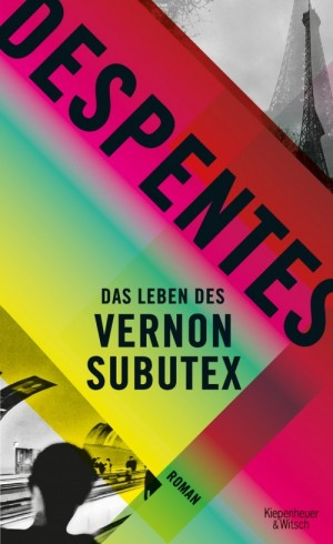 Sounds & Books_Virginie Despentes_Das Leben des Vernon Subutex_Cover9783462048827_10