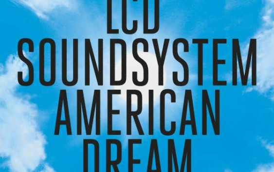 LCD Soundsystem: American Dream – Album Review
