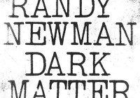 Randy Newman: Dark Matter – Album Review