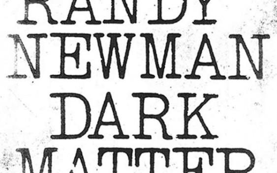Randy Newman: Dark Matter – Album Review