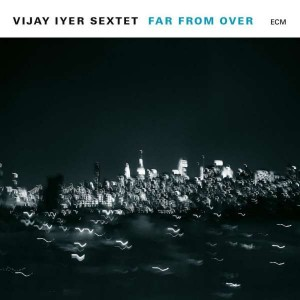 Sounds & Books_Vijay Iyer_Far From Over_Cover