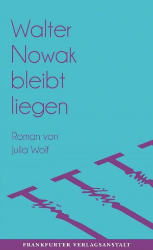Sounds & Books_Julia Wolf_Walter Nowak bleibt liegen_Cover