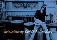 The Waterboys: Out Of All This Blue – Album Review