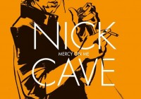 Reinhard Kleist: Nick Cave – Mercy On Me