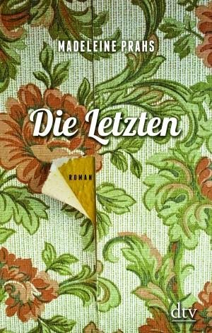 Sounds & Books_Madeleine Prahs_DIe Letzten_Cover_dtv