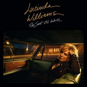 Sounds & Books_Lucinda Williams_This Sweet Old World_Cover