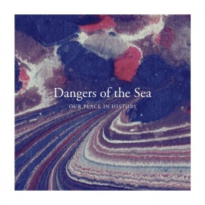 Sounds & Books_Dangers-Of The Sea_Our Place In History_Cover