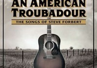 An American Troubadour: The Songs Of Steve Forbert – Albumreview