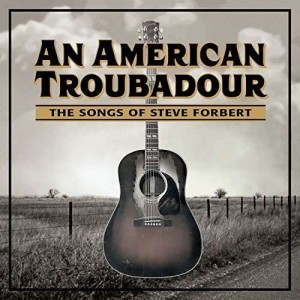 Sounds & Books_An American Troubadour_The Songs Of Steve Forbert_Cover