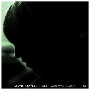 Sounds & Books_Mavis Staples_If All I Was Was Black_Cover