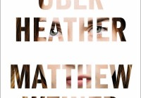 Matthew Weiner: Alles über Heather – Roman