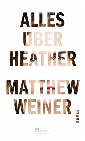 Sounds & Books_Matthew Weiner_Alles über Heather_Cover_Rowohlt Verlag