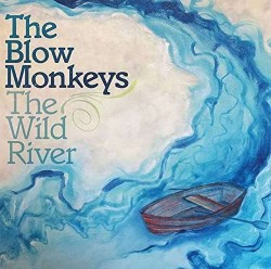 Sounds & Books_The Blow Monkeys_The Wild River_Cover
