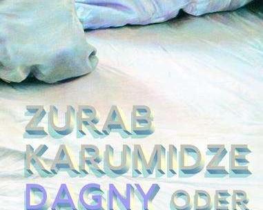 Zurab Karumidze: Dagny oder ein Fest der Liebe – Roman
