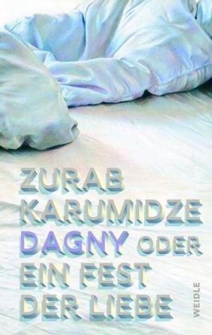 Sounds & Books_Zurab Karumidze_Dagny oder ein Fest der Liebe_Cover_Weidle Verlag