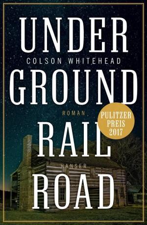 Sounds & Books_Colson Whitehead_Underground Railroad_Cover_Hanser Verlag