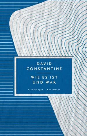 Sounds & Books_David Constantine_Wie es ist und war_Cover_Kunstmann Verlag