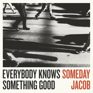 Sounds & Books_Someday-Jacob-everybody-knows-something-good-cover