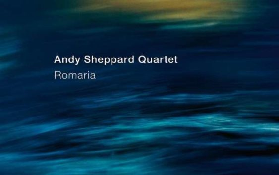 Andy Sheppard Quartett: Romaria – Album Review