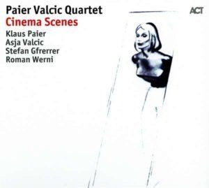 Paier Valcic Quartett Cinema Scenes Albumcove