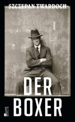 Szczepan Twardoch Der Boxer Cover Rowohlt Verlag
