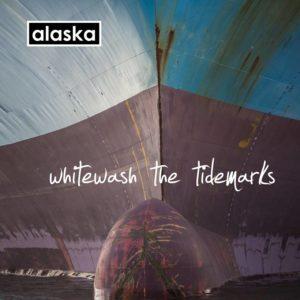 alaska Whitewash The Tidemarks Cover