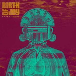 Birth Of Joy Hype Focus Albumcover
