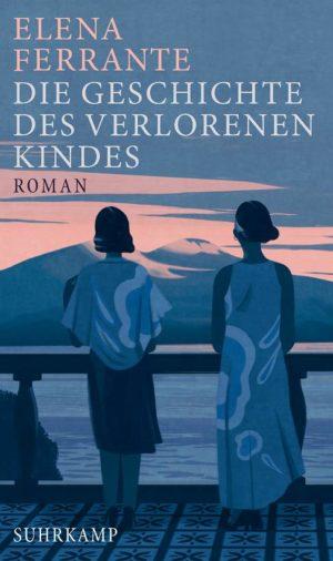 Elena Ferrante Die Geschichte des verlorenen Kindes Cover Suhrkamp Verlag