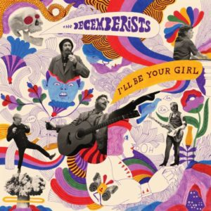 The Decemberists I'll Be Your Girl Albumcover