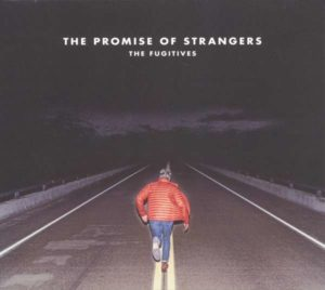 The Fugitives The Promise Of Strangers Albumcover