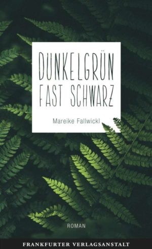 Mareike Fallwickl Dunkelgrün fast schwarz Cover FVA