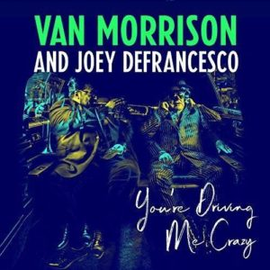 Van Morrison Joey DeFrancesco You're Driving Me Crazy Albumcover