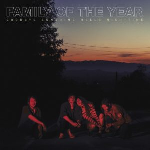 Family Of The Year Goodbye Sunshine Hello Nighttime Cover