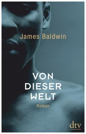 James Baldwin Von dieser Welt Buchcover dtv