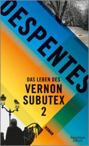 Virginie Despentes Das Leben des Vernon Subutex 2 Cover Kiepenheuer & Witsch