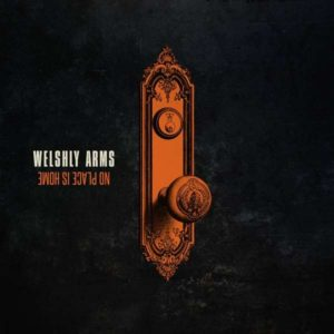 Welshly Arms No Place Is Home Albumcover Vertigo Records