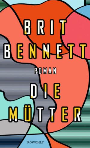 Brit Bennett Die Mütter Cover Rowohlt Verlag