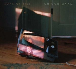 Sons Of Bill Oh God Ma'am Albumcover Loose Music