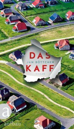 Jan Böttcher Das Kaff Cover Aufbau Verlag