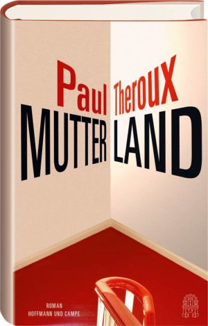 Paul Theroux Mutterland Cover Hoffmann & Campe