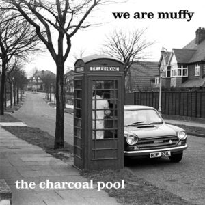 We Are Muffy The Charcoal Pool Albumcover Tapete Records
