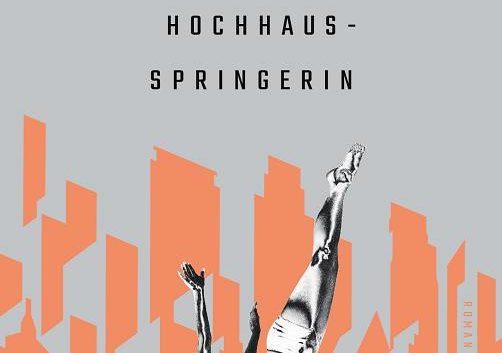 Julia von Lucadou: Die Hochhausspringerin – Roman